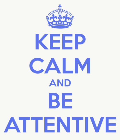 keep-calm-and-be-attentive-9